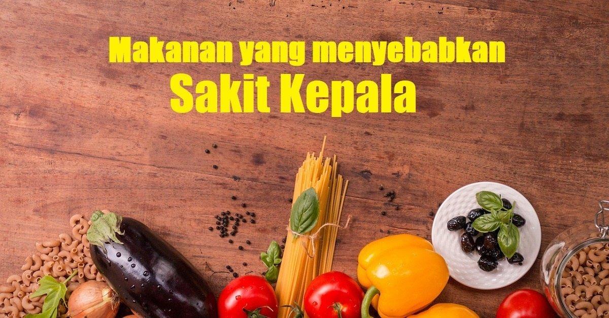 makanan yang menyebabkan sakit kepala